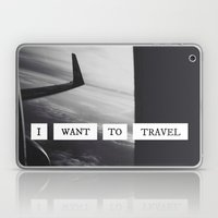 I want to travel   Laptop & iPad Skin