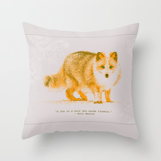 A Fox is a Wolf Who Sends Flowers Throw Pillow