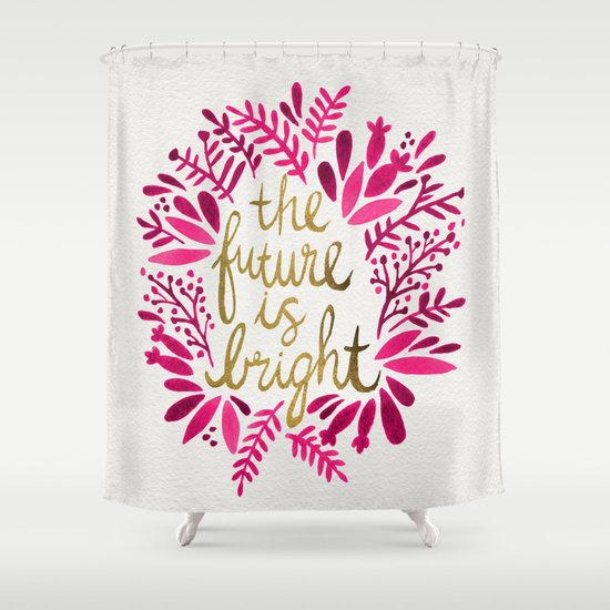The Future Is Bright Pink Gold Shower Curtain By Cat Coquillette So