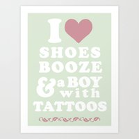 I love Shoes Booze Boy with Tattoos Art Print