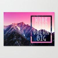 Work Hard, Dream Big Canvas Print