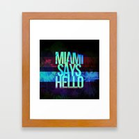 Alen Sarell ( MIAMI SAYS… Framed Art Print