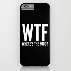WTF Where's The Food (Black & White) Slim Case iPhone 6s