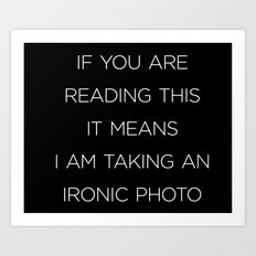 Ironic Photo Art Print