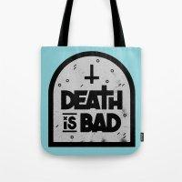Death Is Bad Tote Bag