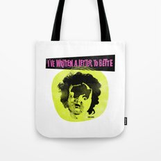 I've written a letter to Bette Tote Bag
