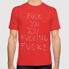 FUCK YOU, YOU FUCKING FUCK!  Mens Fitted Tee Red SMALL