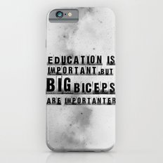 education is importanter Slim Case iPhone 6s