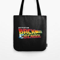 Gotta Get Back To School Tote Bag