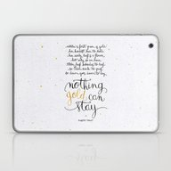 Nothing Gold Can Stay Laptop & iPad Skin