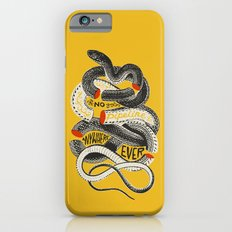 No. Never. Nowhere. Slim Case iPhone 6s