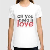 All you need is love Womens Fitted Tee White SMALL