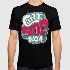 Can't Stop Now! SMALL Mens Fitted Tee Black