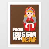 From Russia With Loaf Art Print