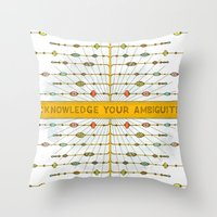 Acknowledge Your Ambiguities. Throw Pillow