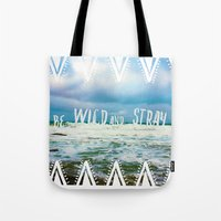 Be Wild and Stray. Tote Bag