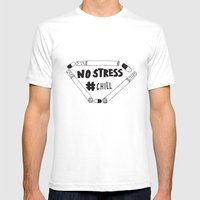No Stress, Chill  Mens Fitted Tee White SMALL