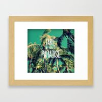 TAKE ME BACK TO PARADISE… Framed Art Print