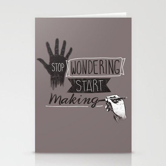 Stop Wondering Start Making Stationery Card