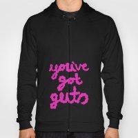 You've Got Guts Hoody