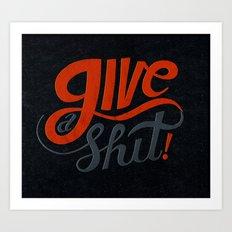 Give a Shit. Art Print