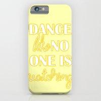 Dance Like No One Is Wat… iPhone 6 Slim Case