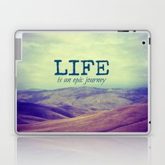 Life Is an Epic Journey Laptop & iPad Skin