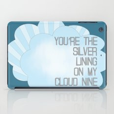 You're the Silver Lining on My Cloud Nine iPad Case