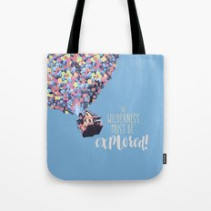 The wilderness must be explored  Tote Bag