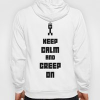 Keep Calm and Creep On Hoody