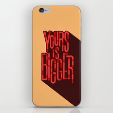 Yours is bigger iPhone & iPod Skin