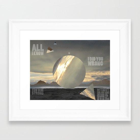 All I Know Framed Art Print