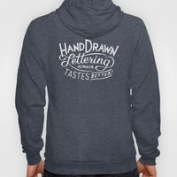 hand drawn lettering ALWAYS tastes better: black  Hoody