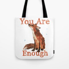 Inspirational Quotes, Fox art, You are enough Tote Bag