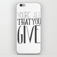 You're All That You Give iPhone & iPod Skin