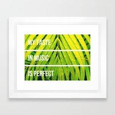 my taste in music is perfect Framed Art Print
