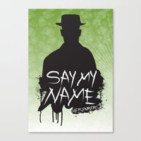 Say My Name - Heisenberg… Canvas Print