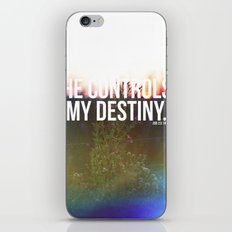 He controls my destiny  iPhone & iPod Skin