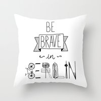 Be Brave In Berlin Throw Pillow