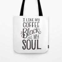 I LIKE MY COFFEE BLACK LIKE MY SOUL Tote Bag