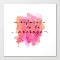 refuse to be average Canvas Print
