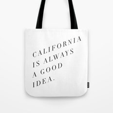 California is Always a Good Idea Tote Bag