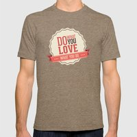 Do what you love Mens Fitted Tee Tri-Coffee SMALL
