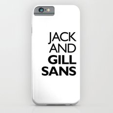 Jack and Gill Sans Slim Case iPhone 6s