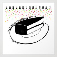 Cake Makes Everything Be… Art Print