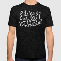 Let's Go on a Wild Adventure Mens Fitted Tee Tri-Black SMALL