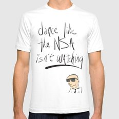 Dance Like the NSA Isn't Watching Mens Fitted Tee White SMALL