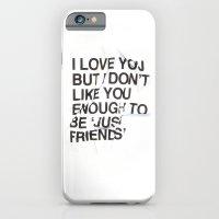 Just Friends iPhone 6 Slim Case