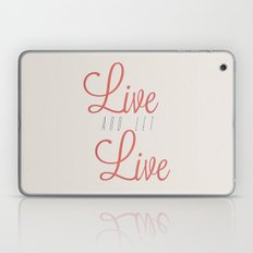 Live And Let Live Laptop & iPad Skin