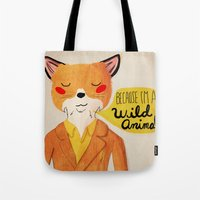 Because I'm A Wild Anima… Tote Bag
